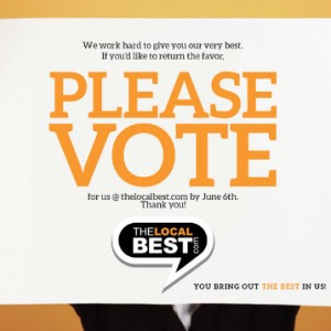 Please Vote Now!  We Want to be your local best 11 years in a row!   https://thelocalbest.com/vote/88173/